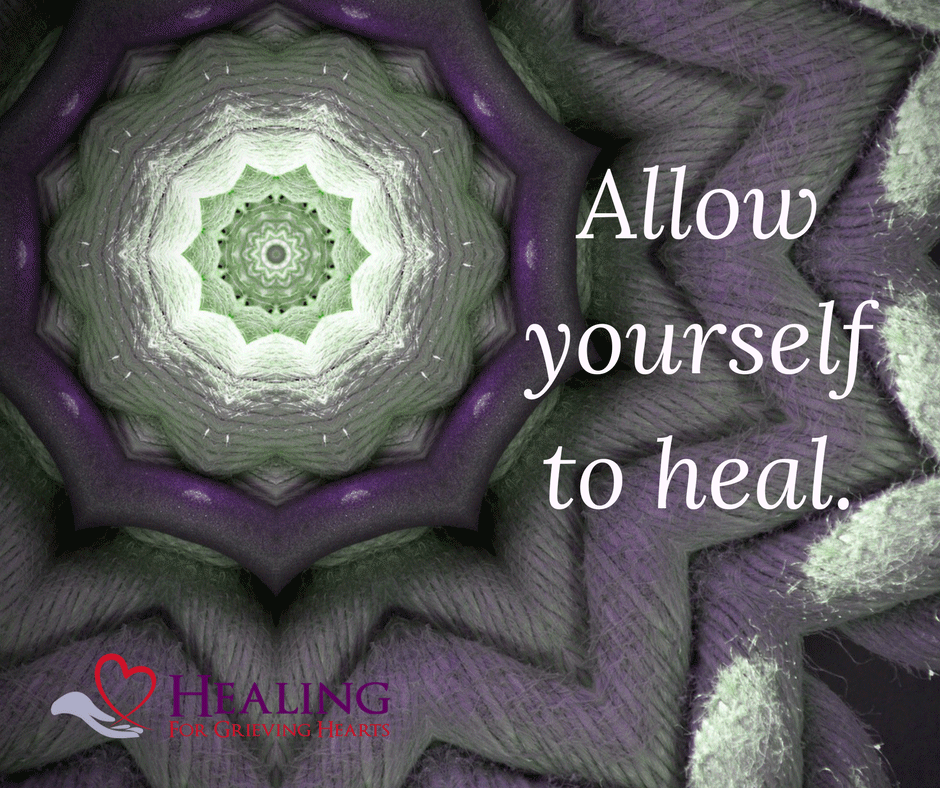 Allow yourself to heal. -HealingForGrievingHearts.com