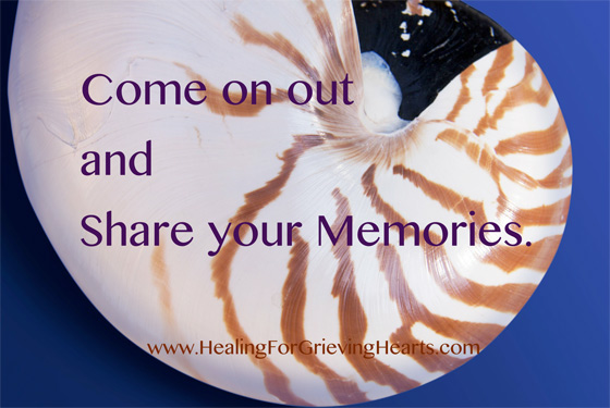 Share your memories to help you move forward in your grieving process.
