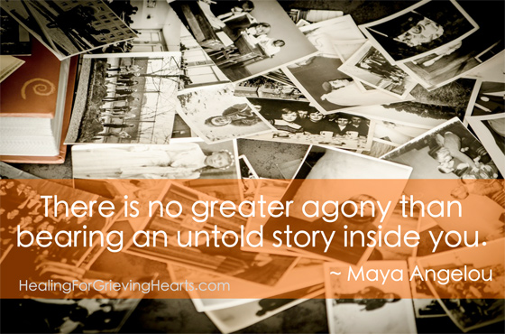 Share your story - it does help. http://www.healingforgrievinghearts.com/relieve-grief.html