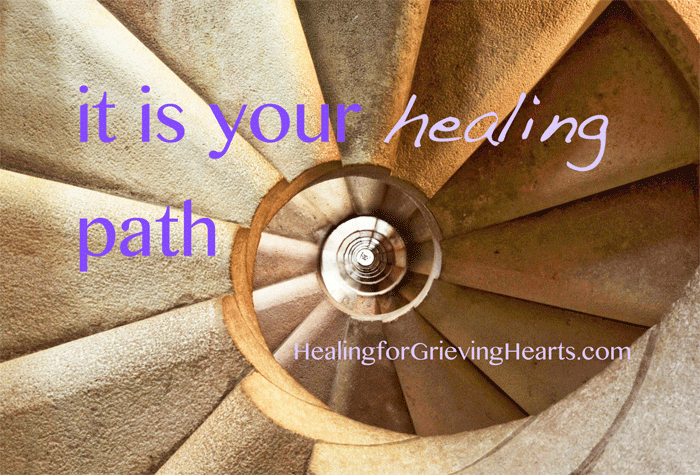 It is your Healing Path - HealingForGrievingHearts.com